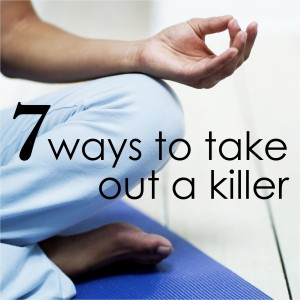 1 7 WAYS TO TAKE OUT KILLER
